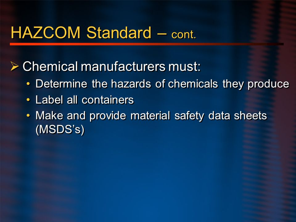 MSDS Storage  MSDS for chemicals used by each facility are to be maintained at a place where they can be readily accessed by individuals using the chemicals.