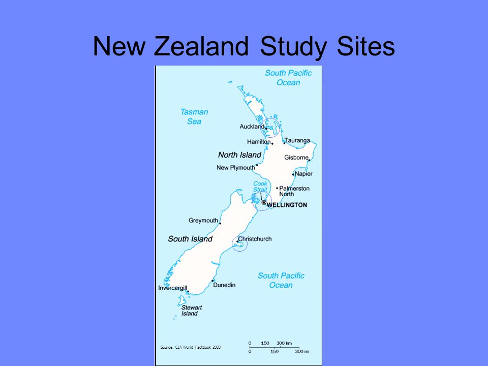 New Zealand Study Sites Source: CIA World Factbook 2003