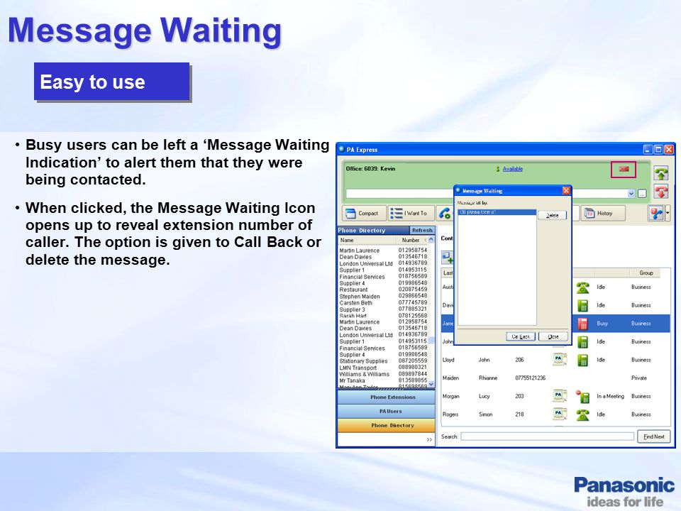 Message Waiting Busy users can be left a 'Message Waiting Indication' to alert them that they were being contacted. When clicked, the Message Waiting