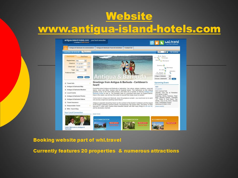 Website www.antigua-island-hotels.com Booking website part of whl.travel Currently features 20 properties & numerous attractions