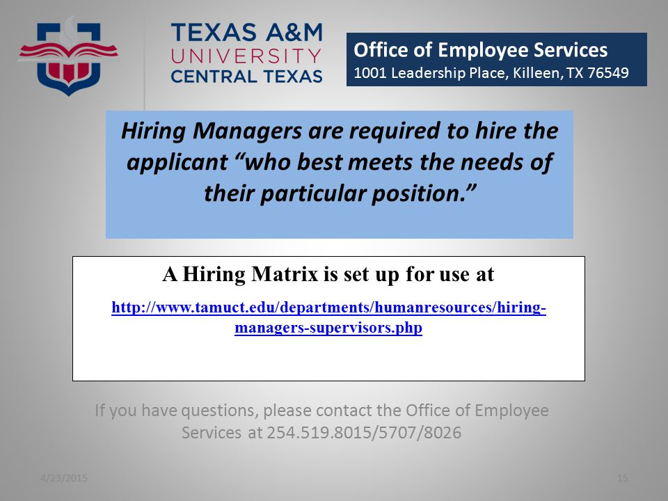 Office of Employee Services 1001 Leadership Place, Killeen, TX 76549 4/23/201515 If you have questions, please contact the Office of Employee Services