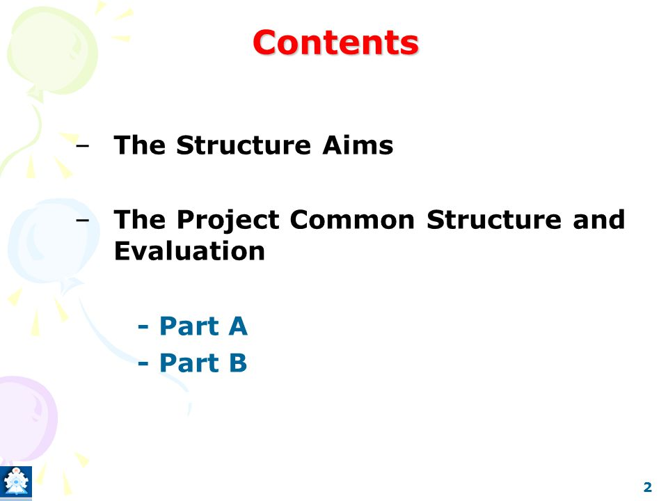 The Structure Aims Make sure that the Project has a common Structure Fairness in correction Standard Style and Techniques 3