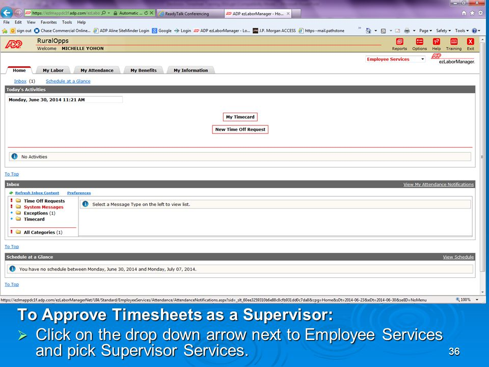 36 To Approve Timesheets as a Supervisor:  Click on the drop down arrow next to Employee Services and pick Supervisor Services.