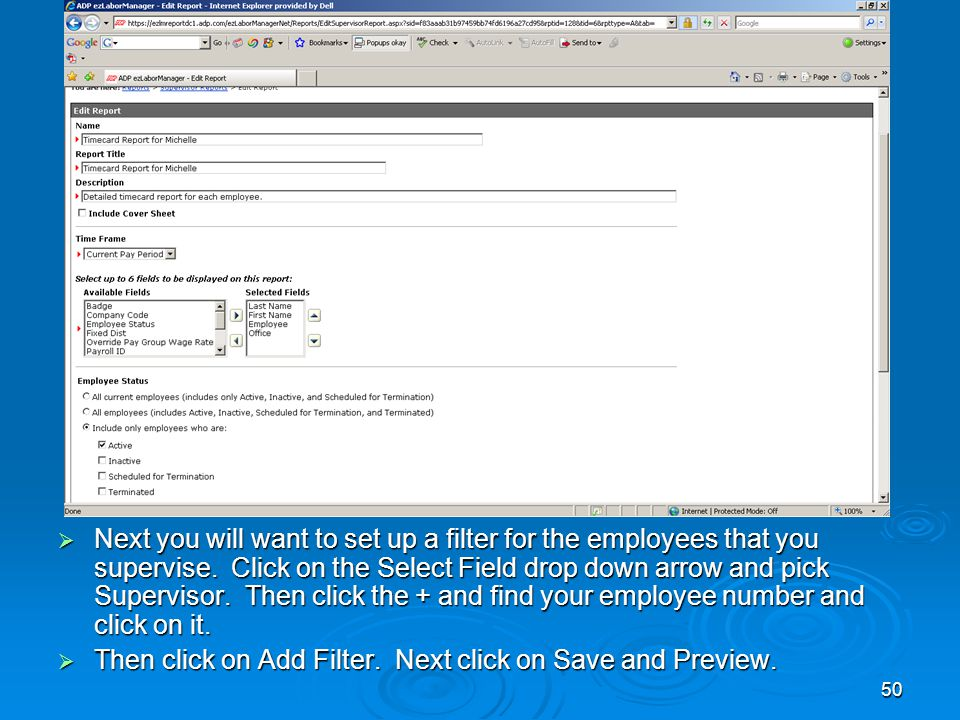 50  Next you will want to set up a filter for the employees that you supervise.