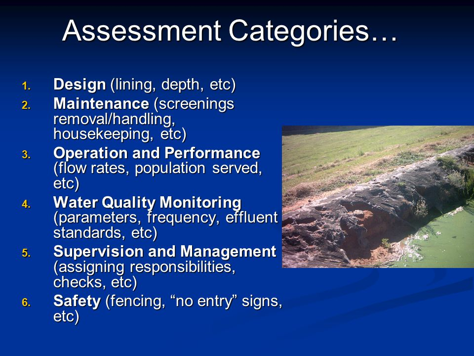 Assessment Categories… 1. Design (lining, depth, etc) 2.