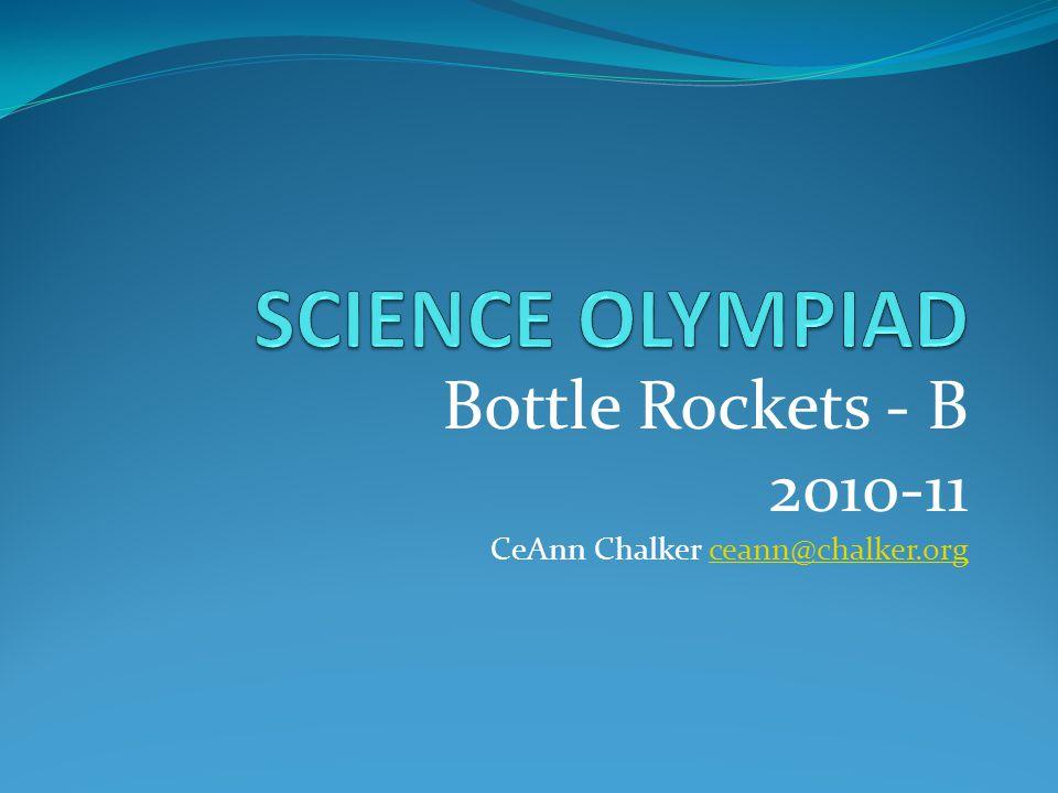 Bottle Rockets - B 2010-11 CeAnn Chalker ceann@chalker.orgceann@chalker.org