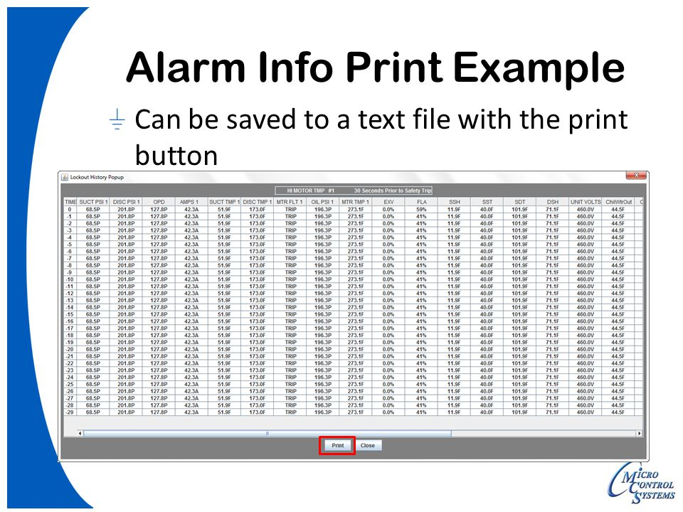 Alarm Info Print Example Can be saved to a text file with the print button