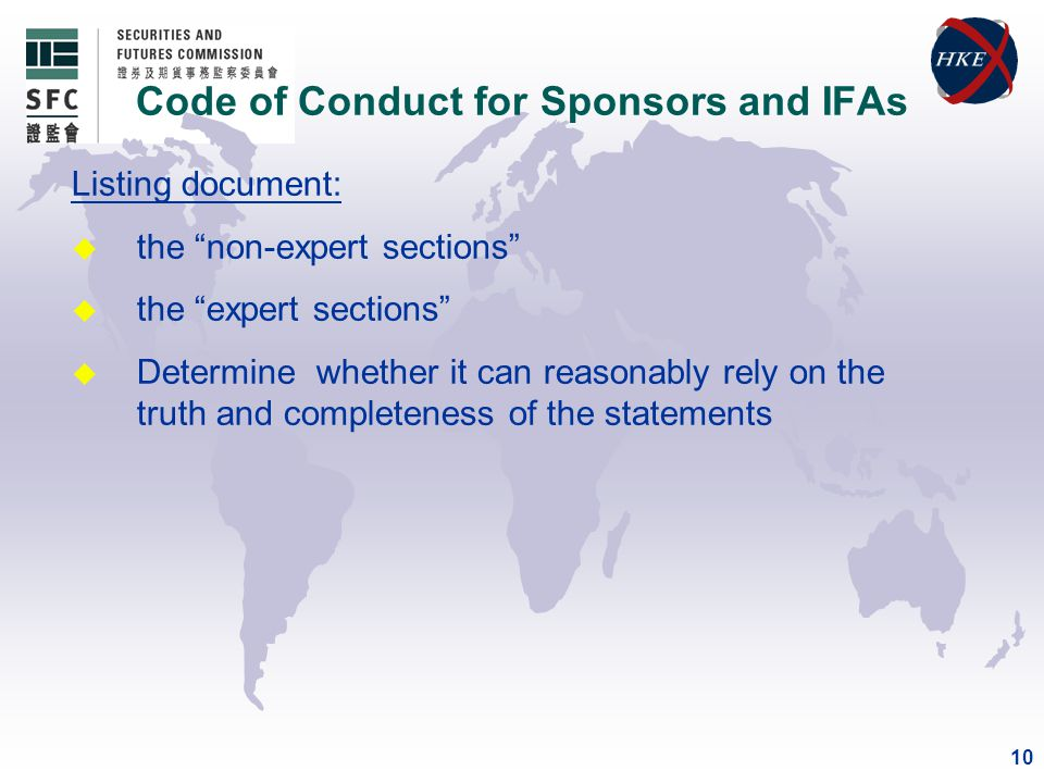 10 Listing document: u the non-expert sections u the expert sections u Determine whether it can reasonably rely on the truth and completeness of the statements Code of Conduct for Sponsors and IFAs