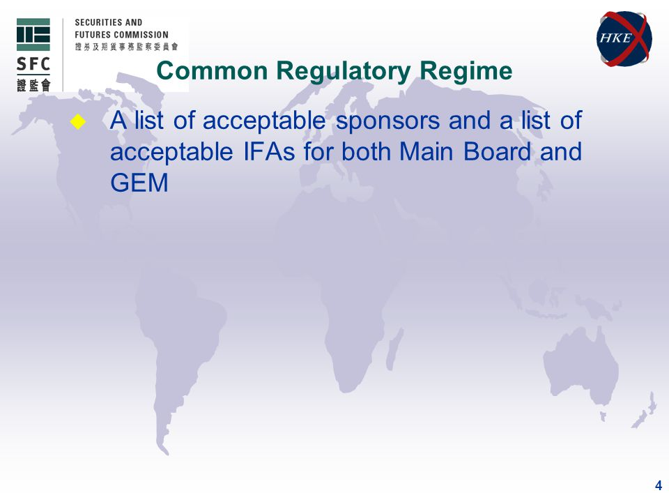 4 u A list of acceptable sponsors and a list of acceptable IFAs for both Main Board and GEM Common Regulatory Regime