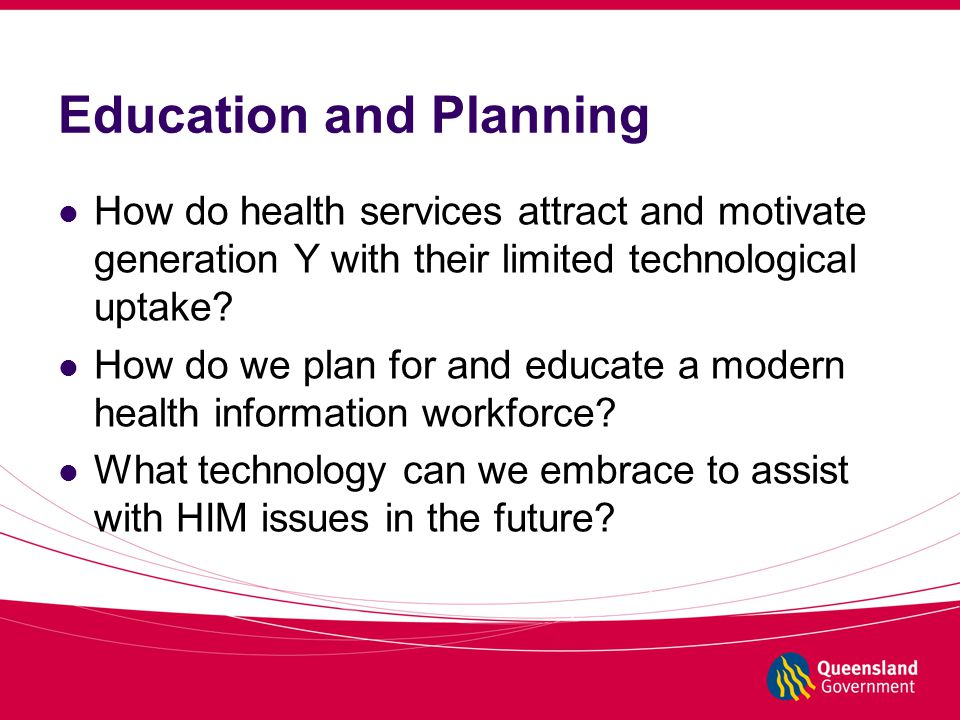 Education and Planning How do health services attract and motivate generation Y with their limited technological uptake.