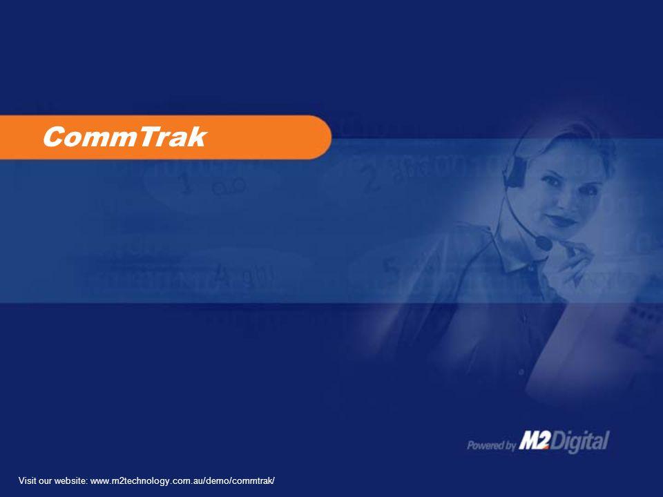 Visit our website: www.m2technology.com.au/demo/commtrak/ CommTrak