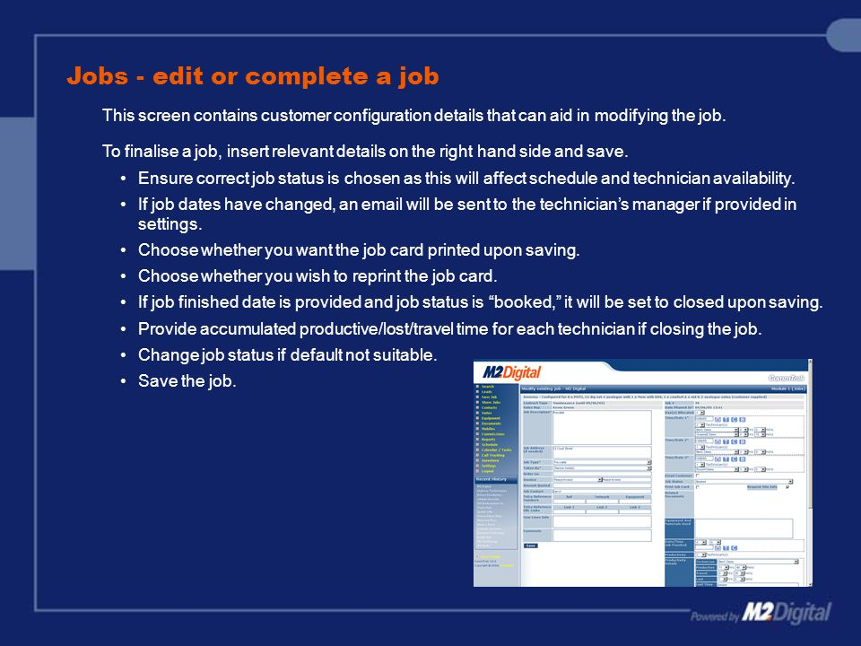 Jobs - edit or complete a job This screen contains customer configuration details that can aid in modifying the job.