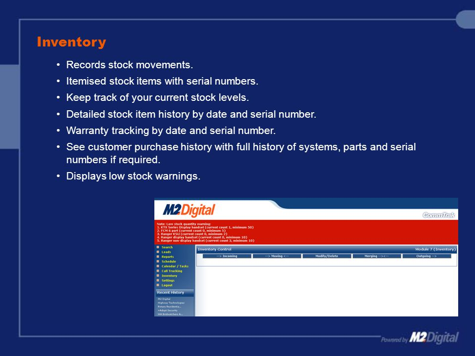 Inventory Records stock movements.Itemised stock items with serial numbers.