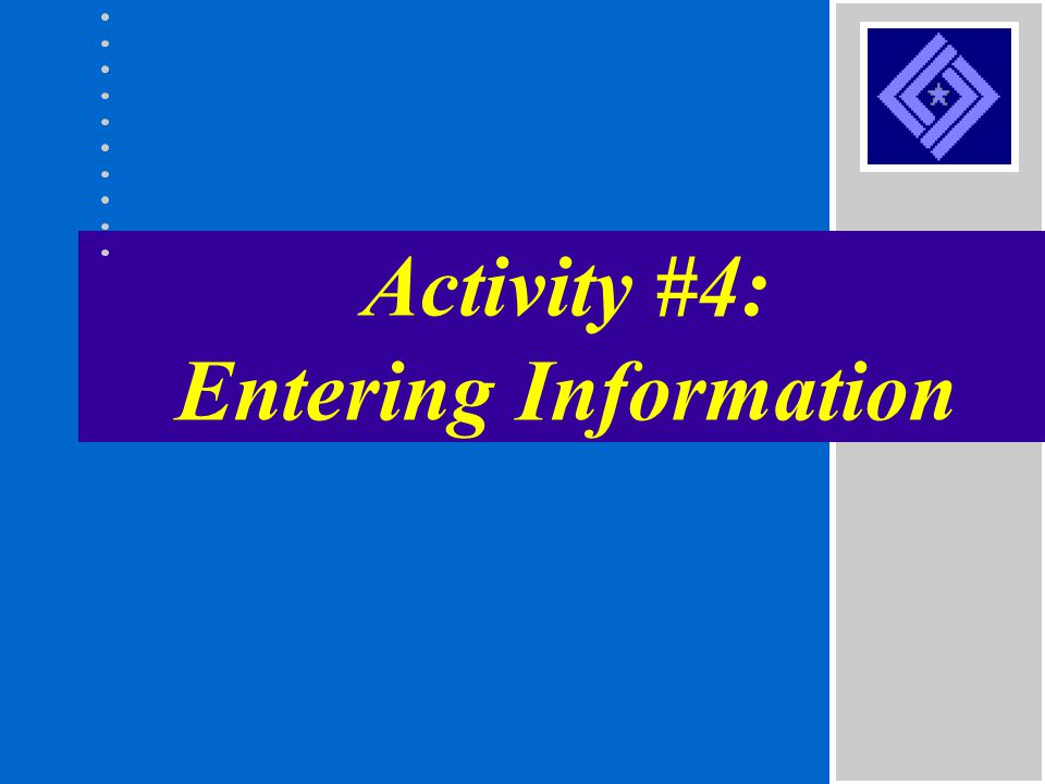 Activity #4: Entering Information