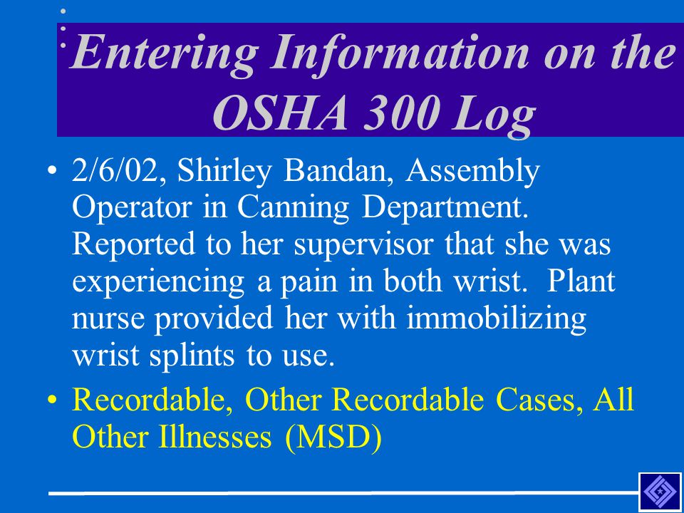 Entering Information on the OSHA 300 Log 2/6/02, Shirley Bandan, Assembly Operator in Canning Department.