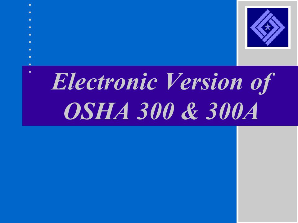 Electronic Version of OSHA 300 & 300A