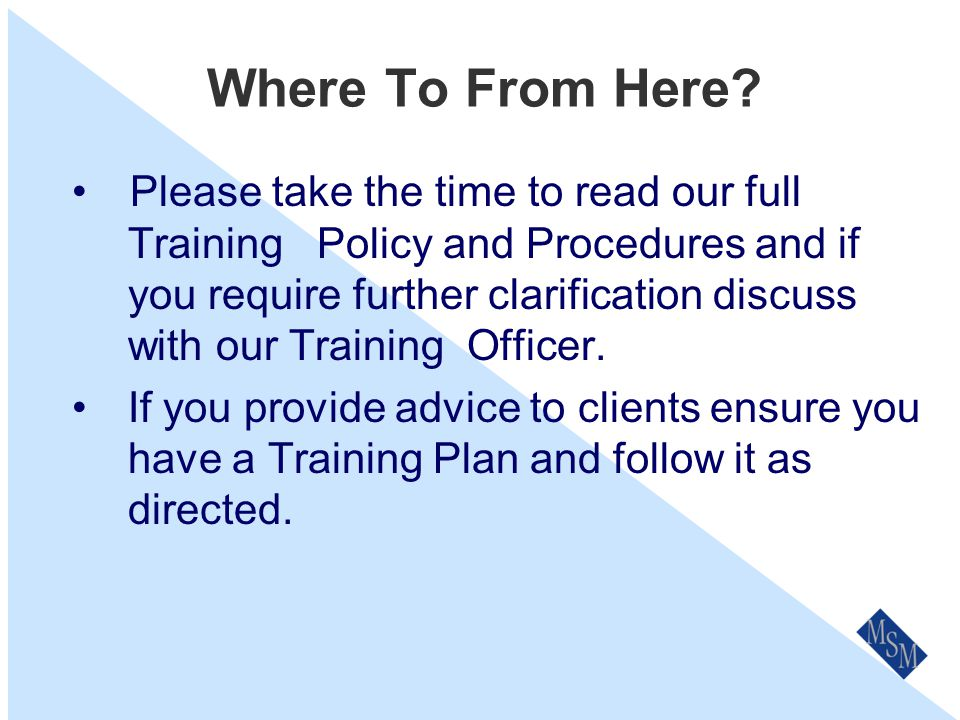 In summary You should read the full Policy & Procedures. ensure you have the required training & skills to competently undertake your role. ensure you