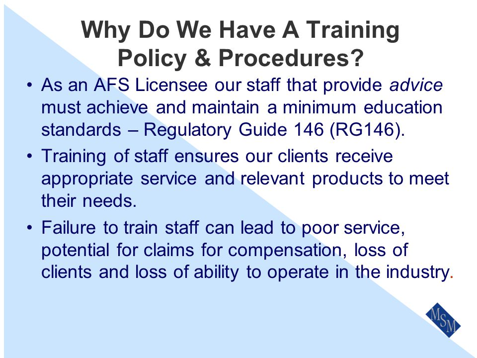 Why Are You Reading This? To provide you with an introduction to our Training Policy and Procedures. It will present you with a synopsis, but not the