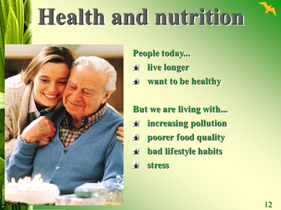 © CONTENTO 12 People today... live longer want to be healthy But we are living with... increasing pollution poorer food quality bad lifestyle habits s