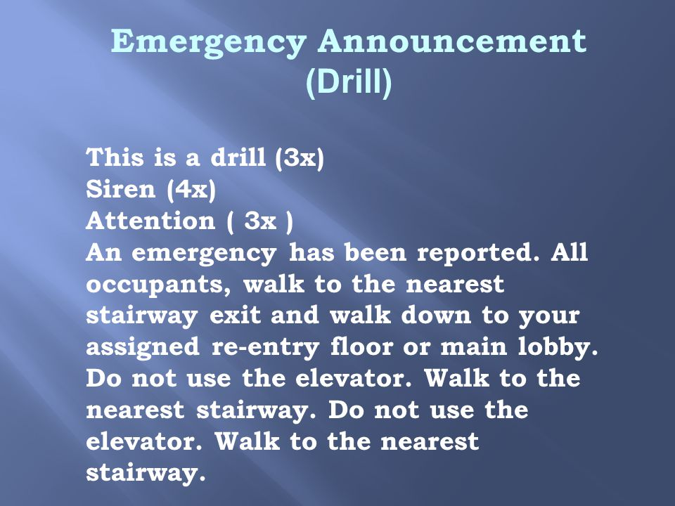 Emergency Announcement (Drill) This is a drill (3x) Siren (4x) Attention ( 3x ) An emergency has been reported.