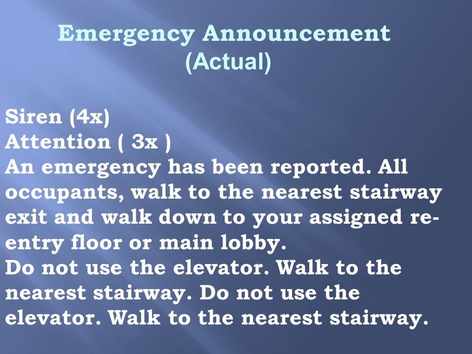 Emergency Announcement (Actual) Siren (4x) Attention ( 3x ) An emergency has been reported.