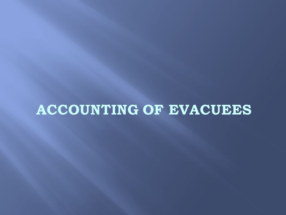 ACCOUNTING OF EVACUEES