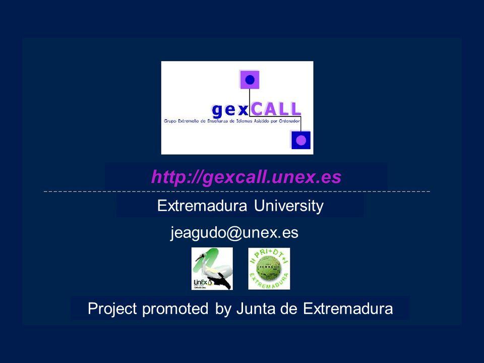 jeagudo@unex.es http://gexcall.unex.es Extremadura University Project promoted by Junta de Extremadura