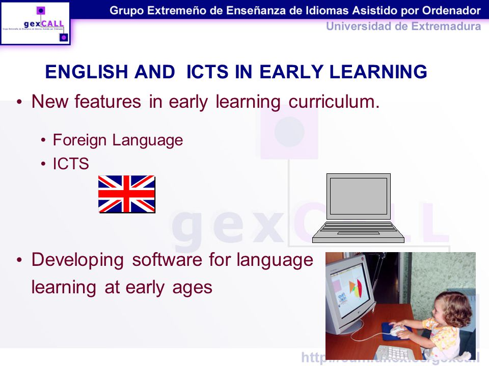 ENGLISH AND ICTS IN EARLY LEARNING New features in early learning curriculum.