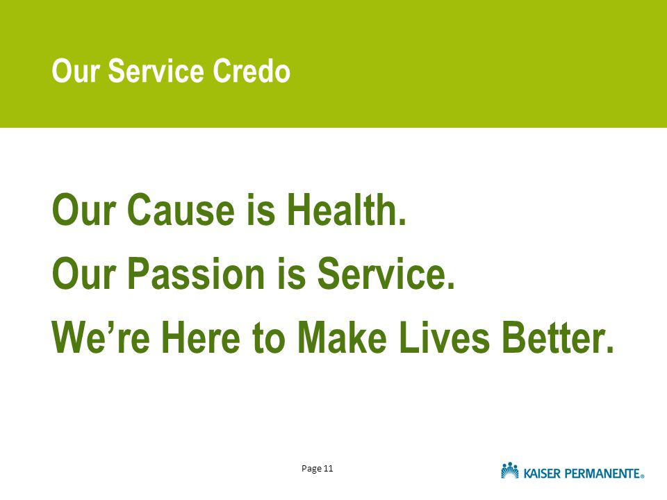 Page 11 Our Service Credo Our Cause is Health. Our Passion is Service.