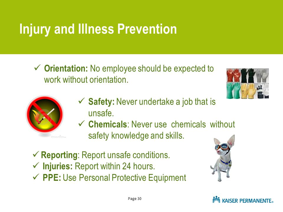 Page 30 Orientation: No employee should be expected to work without orientation. Safety: Never undertake a job that is unsafe. Chemicals : Never use c