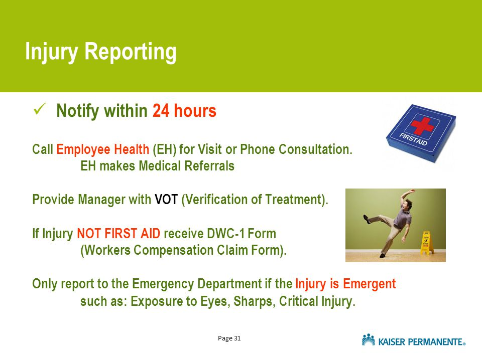 Page 31 Notify within 24 hours Call Employee Health (EH) for Visit or Phone Consultation. EH makes Medical Referrals Provide Manager with VOT (Verific