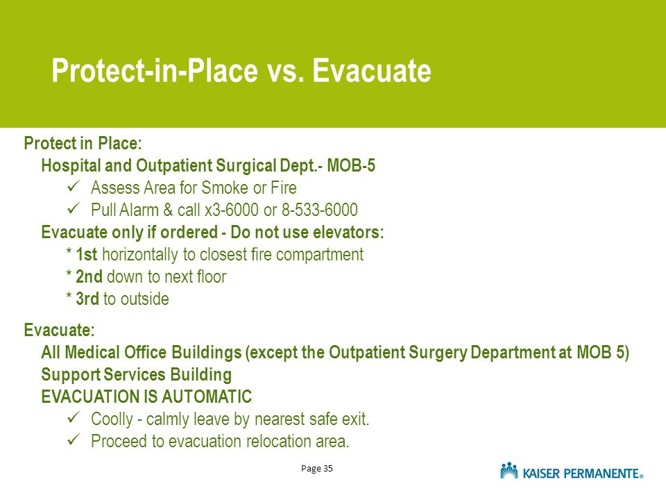 Page 35 Protect-in-Place vs. Evacuate Protect in Place: Hospital and Outpatient Surgical Dept.- MOB-5 Assess Area for Smoke or Fire Pull Alarm & call