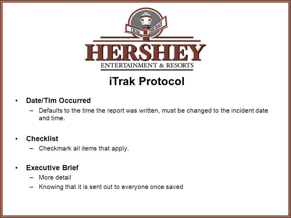 iTrak Protocol Date/Tim Occurred –Defaults to the time the report was written, must be changed to the incident date and time.