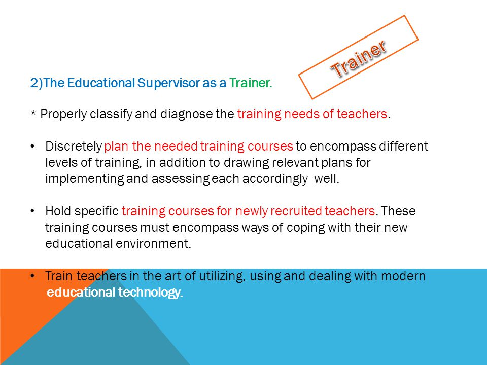 2)The Educational Supervisor as a Trainer.