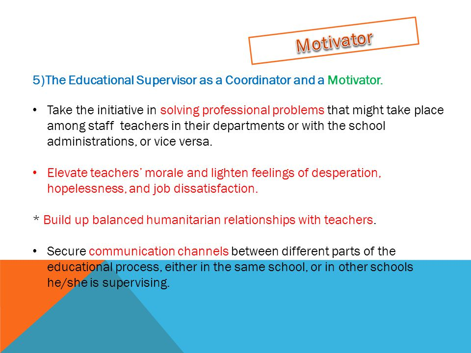 5)The Educational Supervisor as a Coordinator and a Motivator.