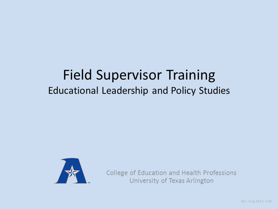 Definitions Field supervisor—A certified educator, hired by the educator preparation program, who preferably has advanced credentials, to observe candidates, monitor his or her performance, and provide constructive feedback to improve his or her professional performance.