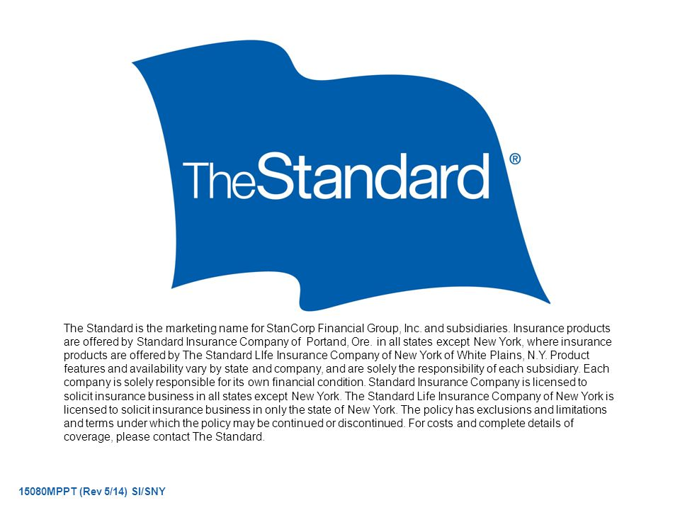 © 2010 Standard Insurance Company The Standard is the marketing name for StanCorp Financial Group, Inc.