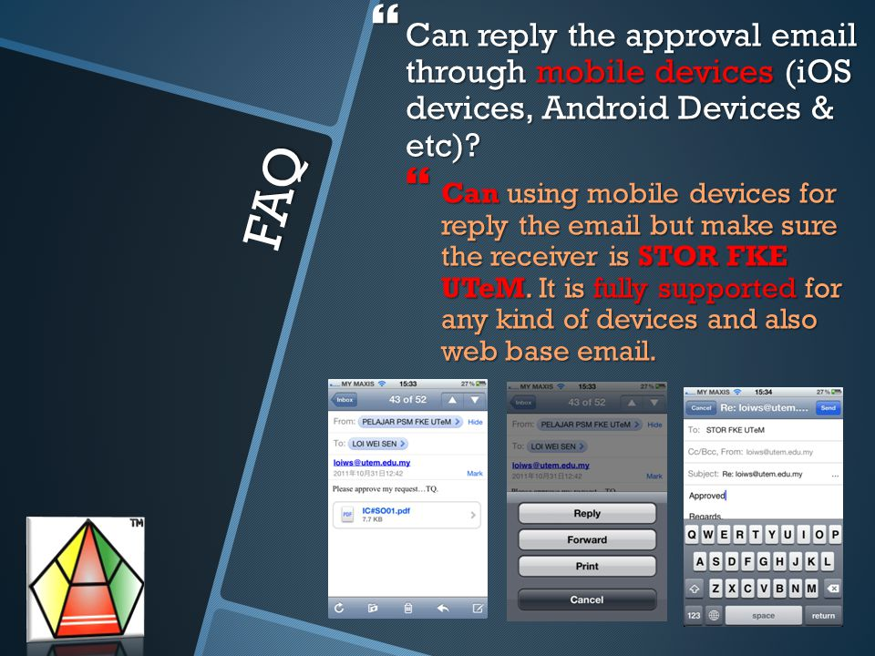  Can reply the approval email through mobile devices (iOS devices, Android Devices & etc)?  Can using mobile devices for reply the email but make su