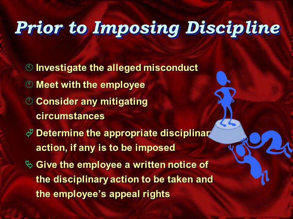 Management must follow progressive discipline unless there is a serious breach of discipline or policy.