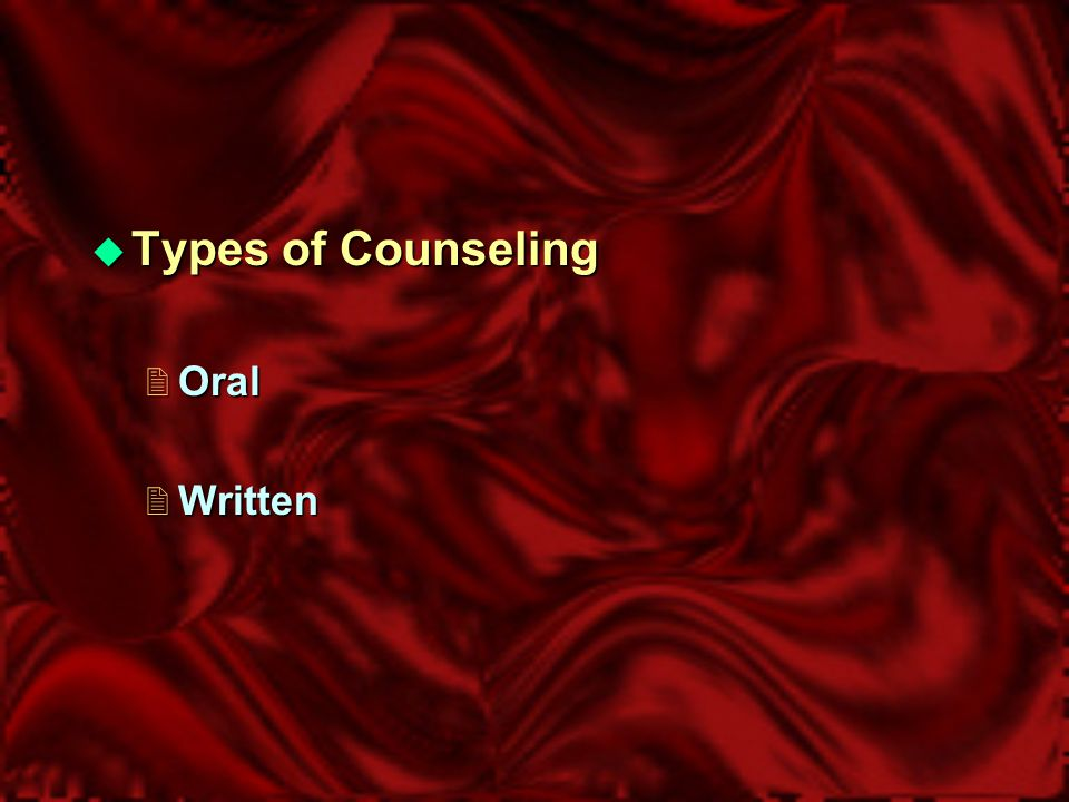  Types of Counseling  Oral  Written