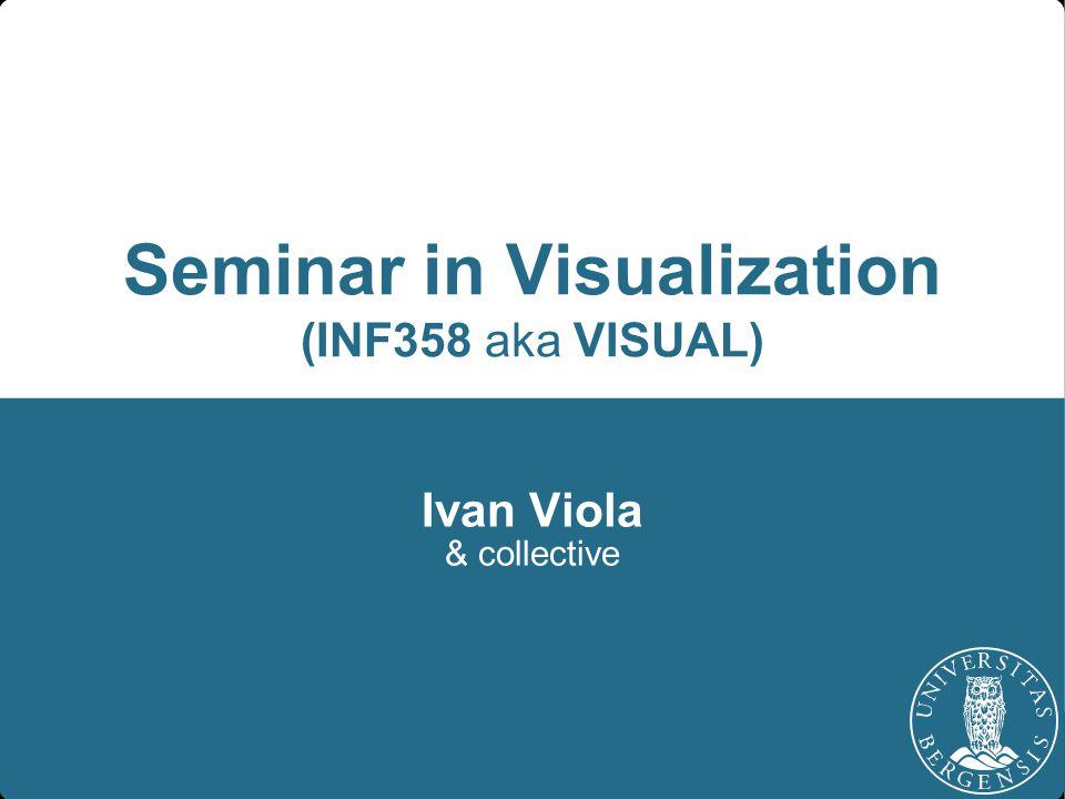 INF358 in MAMN-INFVI Ivan Viola & co.