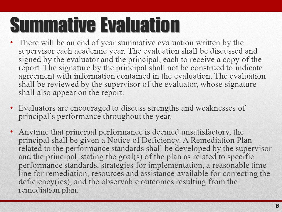 Summative Evaluation There will be an end of year summative evaluation written by the supervisor each academic year.