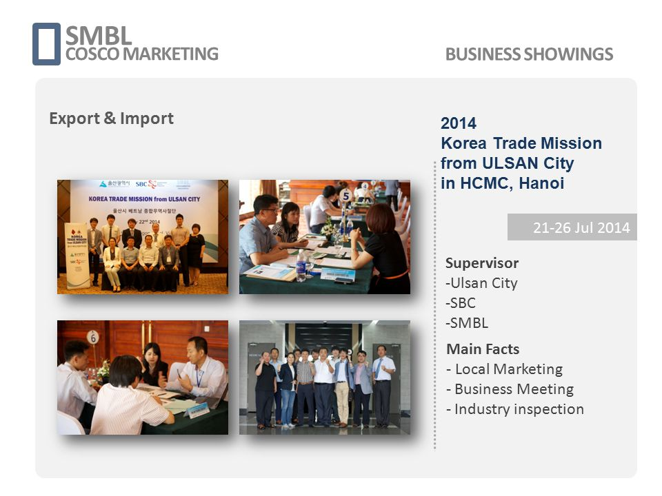 SMBL COSCO MARKETING 21-26 Jul 2014 Supervisor -Ulsan City -SBC -SMBL Main Facts - Local Marketing - Business Meeting - Industry inspection 2014 Korea