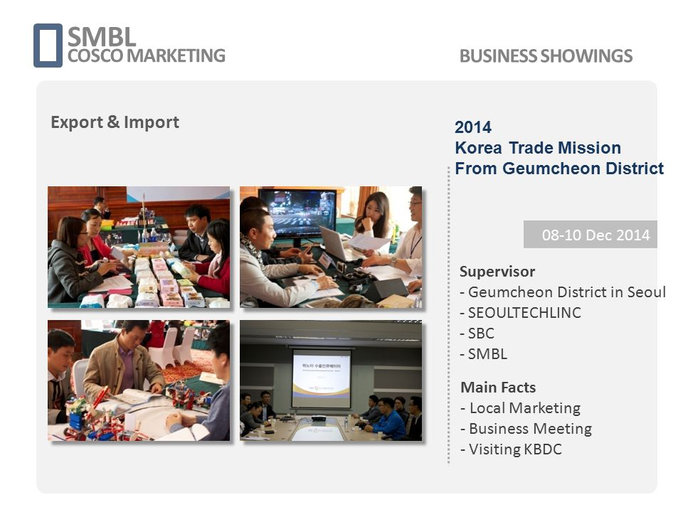 SMBL COSCO MARKETING 08-10 Dec 2014 Supervisor - Geumcheon District in Seoul - SEOULTECHLINC - SBC - SMBL Main Facts - Local Marketing - Business Meet