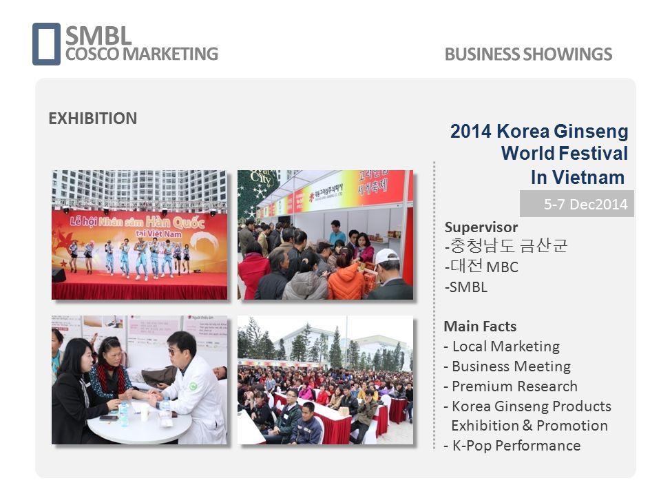 SMBL COSCO MARKETING 5-7 Dec2014 Supervisor - 충청남도 금산군 - 대전 MBC -SMBL Main Facts - Local Marketing - Business Meeting - Premium Research - Korea Ginse