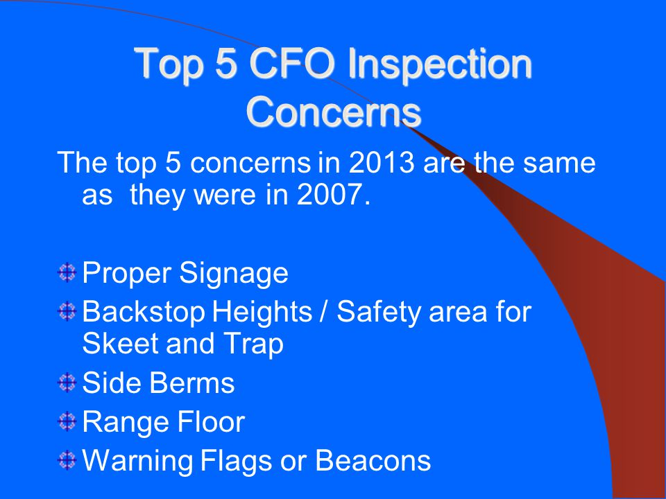 Top 5 CFO Inspection Concerns The top 5 concerns in 2013 are the same as they were in 2007.