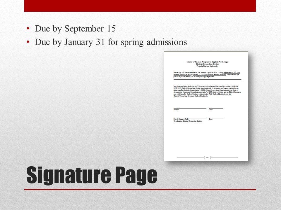 Signature Page Due by September 15 Due by January 31 for spring admissions