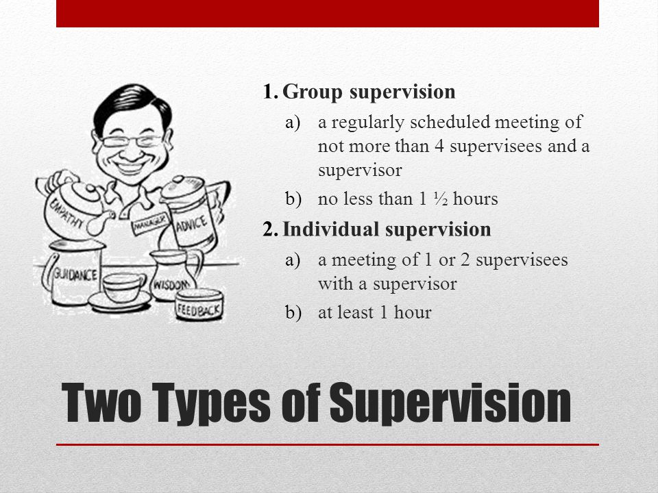 Two Types of Supervision 1.