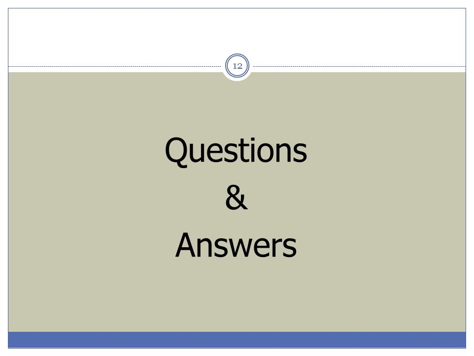 12 Questions & Answers