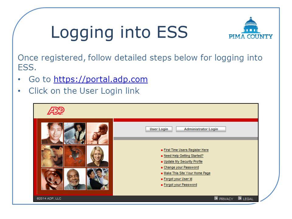 Once registered, follow detailed steps below for logging into ESS.